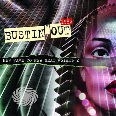 Bustin Out 1982 New Wave To New Beat - Vol. 2-Bustin Out 1982 New Wave To New Beat - CD - thumb - MediaWorld.it