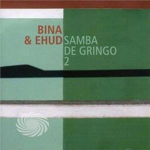 BINA & EHUD - SAMBA DE GRINGO 2 - CD - thumb - MediaWorld.it