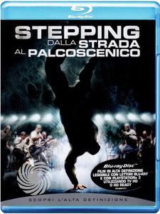 STEPPING - DALLA STRADA AL PALCOSCENICO - Blu-Ray - MediaWorld.it