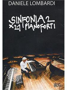 SINFONIA 2 X 21 PIANOFORTI - DVD - MediaWorld.it