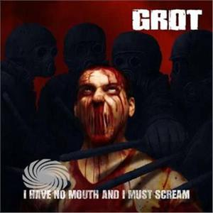 Grot - I Have No Mouth & I Must Scream - CD - thumb - MediaWorld.it