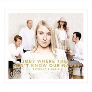 Raymond & Maria - Jobs Where They Don't Know Our Names - CD - thumb - MediaWorld.it
